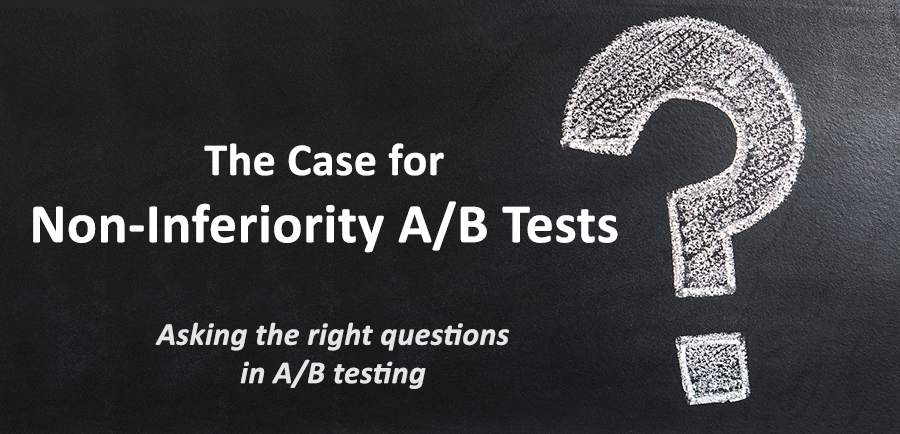 The Case for Non-Inferiority Testing