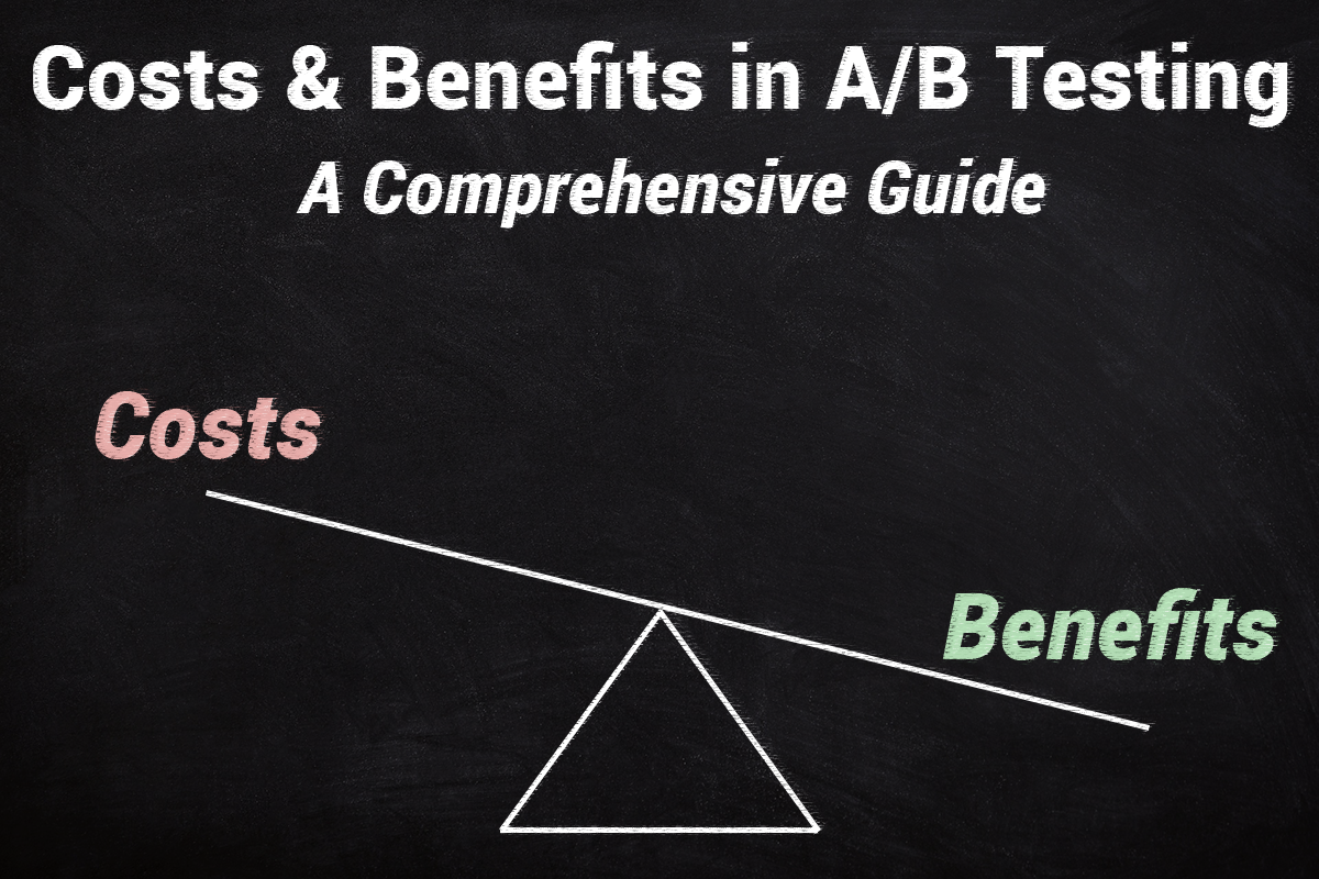 Costs and Benefits in AB Testing